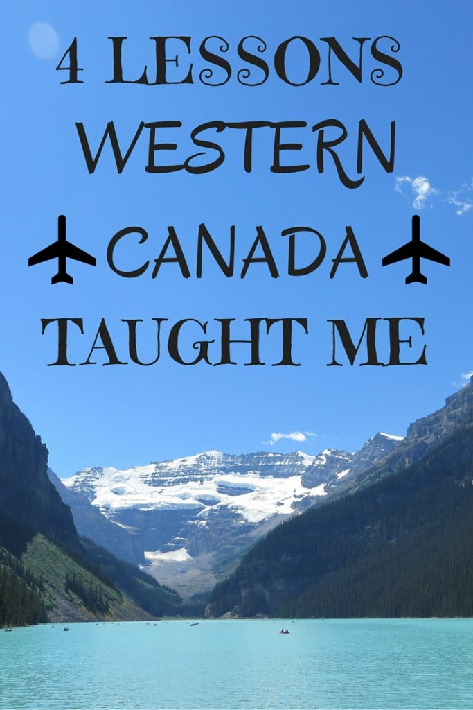 lessons western canada taught me