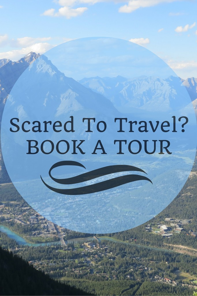book a tour if you're scared to travel