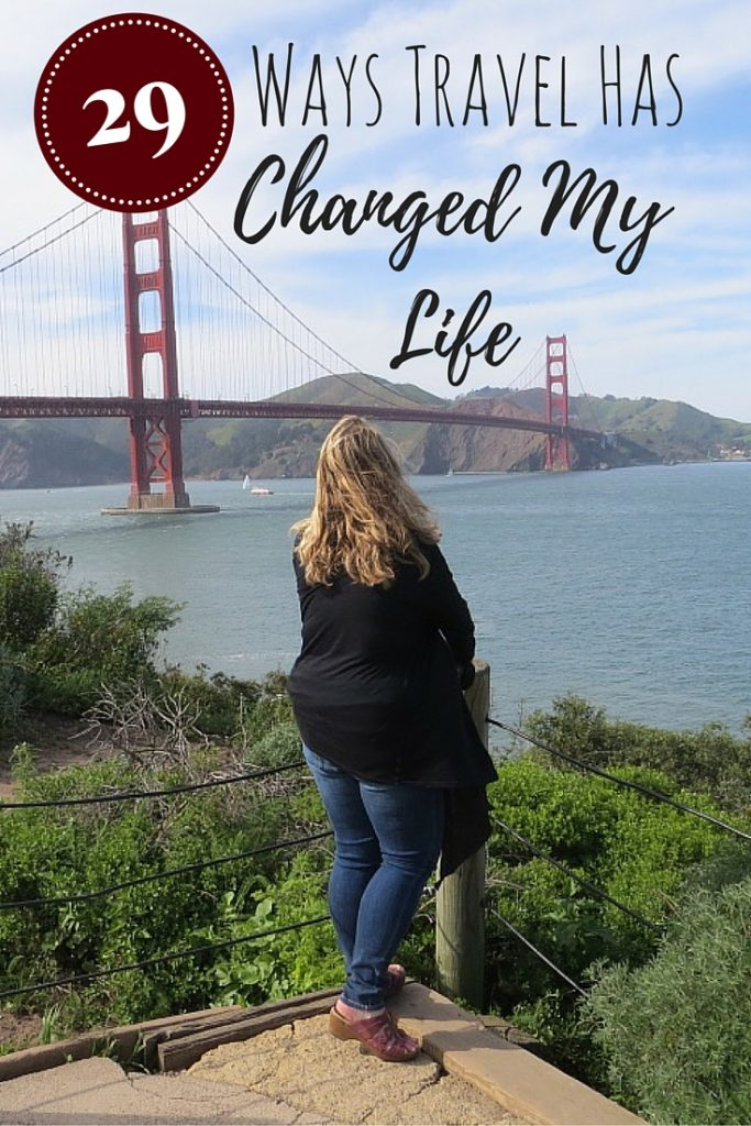 29 Ways Travel Has Changed My Life | how traveling changes you